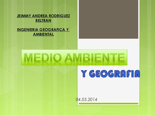 JEIMMY ANDREA RODRIGUEZ BELTRAN INGENIERIA GEOGRAFICA Y AMBIENTAL 04.05.2014