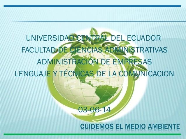UNIVERSIDAD CENTRAL DEL ECUADOR FACULTAD DE CIENCIAS ADMINISTRATIVAS ADMINISTRACIÓN DE EMPRESAS LENGUAJE Y TÉCNICAS DE LA ...