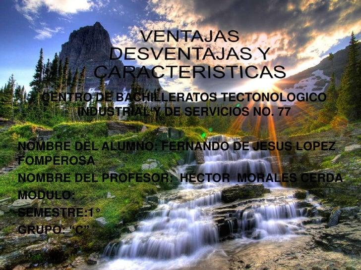 CENTRO DE BACHILLERATOS TECTONOLOGICO       INDUSTRIAL Y DE SERVICIOS NO. 77NOMBRE DEL ALUMNO: FERNANDO DE JESUS LOPEZFOMP...
