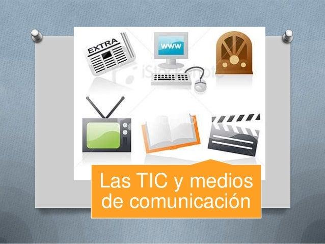Las TIC y mediosde comunicación