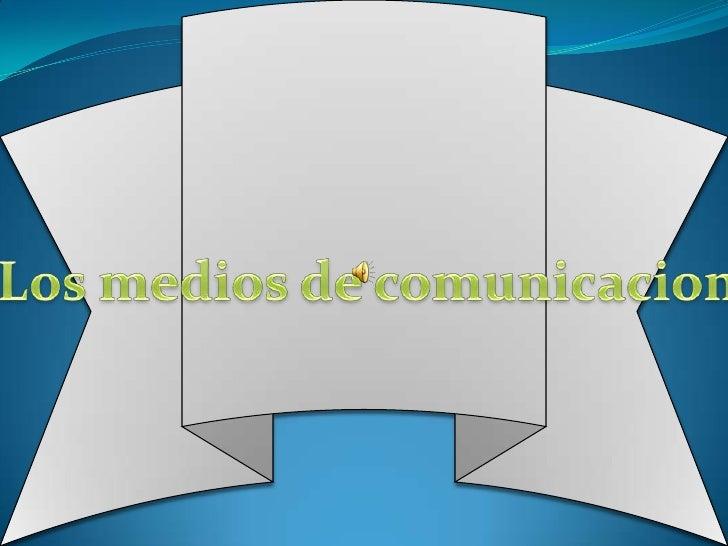Los medios de comunicacion<br />
