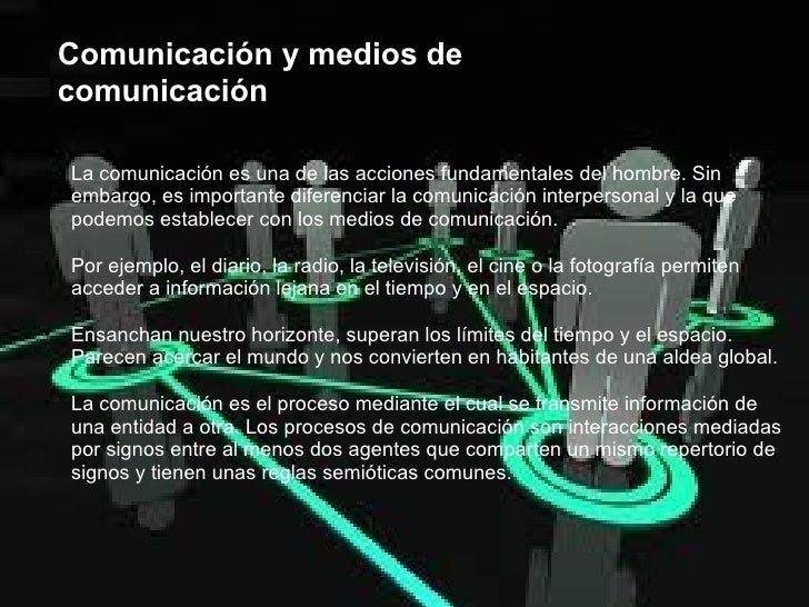 <ul><ul><li>La  comunicación  es  una  de las acciones fundamentales del hombre. Sin embargo, es  importante  diferenciar ...