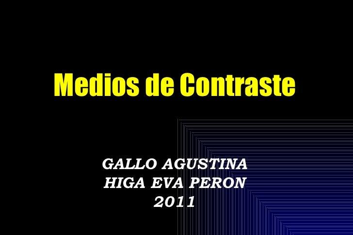 GALLO AGUSTINA HIGA EVA PERON 2011 Medios de Contraste