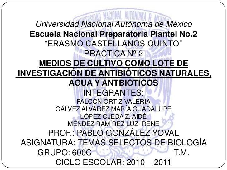 """Universidad Nacional Autónoma de México<br />Escuela Nacional Preparatoria Plantel No.2<br />""""ERASMO CASTELLANOS QUINTO""""<b..."""