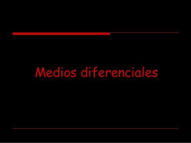 Medios de cultivo diferenciales