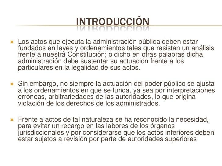 Introducción<br />Los actos que ejecuta la administración pública deben estar fundados en leyes y ordenamientos tales que ...