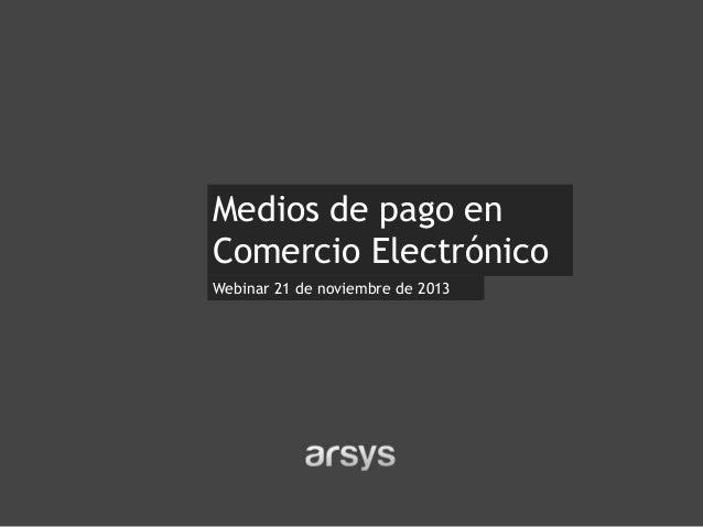Medios de Pago en Comercio Electrónico