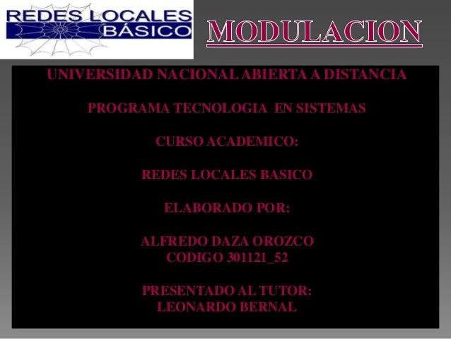 UNIVERSIDAD NACIONAL ABIERTA A DISTANCIA    PROGRAMA TECNOLOGIA EN SISTEMAS            CURSO ACADEMICO:          REDES LOC...