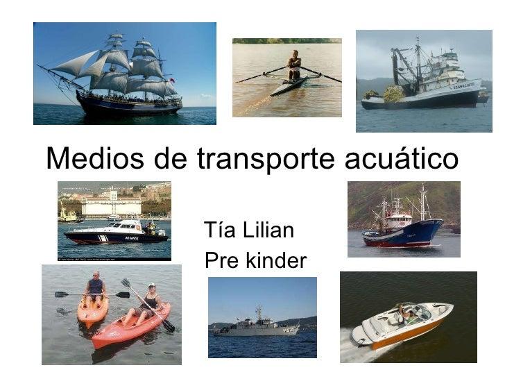 Medios de transporte acuático Tía Lilian  Pre kinder