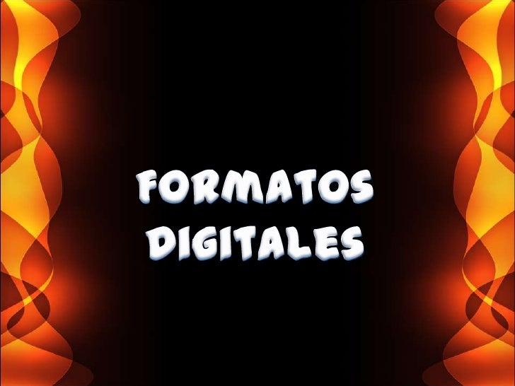 Formatos Digitales<br />
