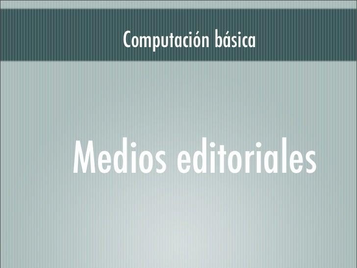 Computación básicaMedios editoriales