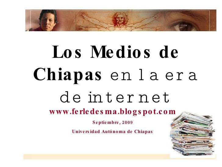 Medios  En Chiapas  y Tics 2009 Fermin Ledesma