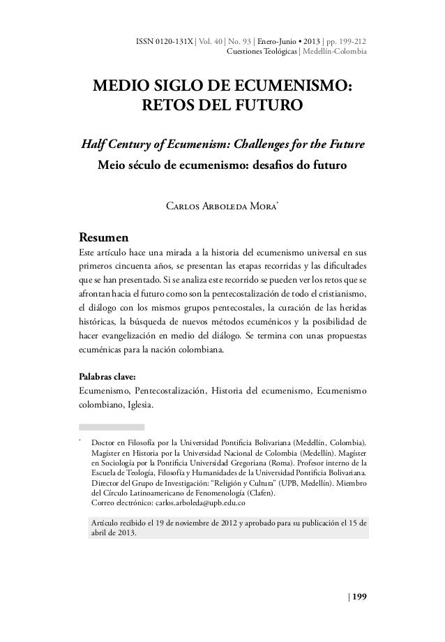 | 199 MEDIO SIGLO DE ECUMENISMO: RETOS DEL FUTURO Half Century of Ecumenism: Challenges for the Future Meio século de ecum...