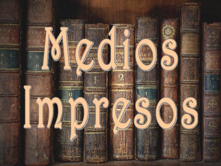 Introducción:• Los medios de comunicación  son los instrumentos  mediante los cuales se  informa y se comunica de  forma m...