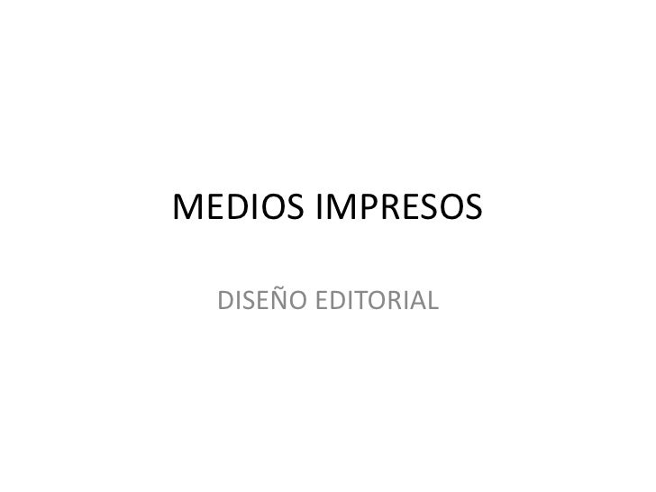 MEDIOS IMPRESOS <br />DISEÑO EDITORIAL<br />