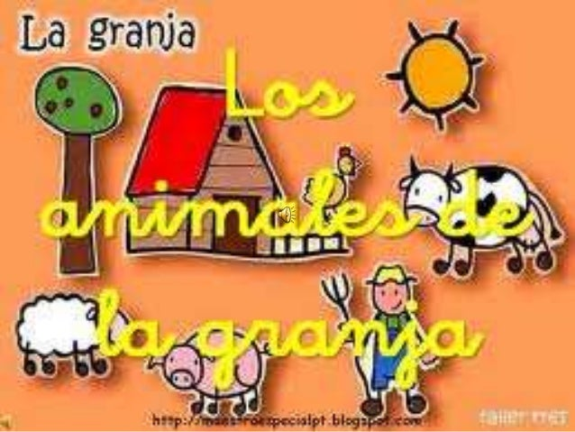 LOS ANIMALES DE LA  GRANJA…para preescolar  Lina maría franco Ospina