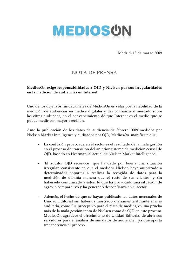 Madrid, 13 de marzo 2009                               NOTA DE PRENSA  MediosOn exige responsabilidades a OJD y Nielsen po...