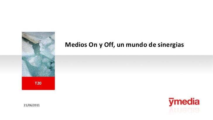Medios on y off sinergias - Semana T2O media