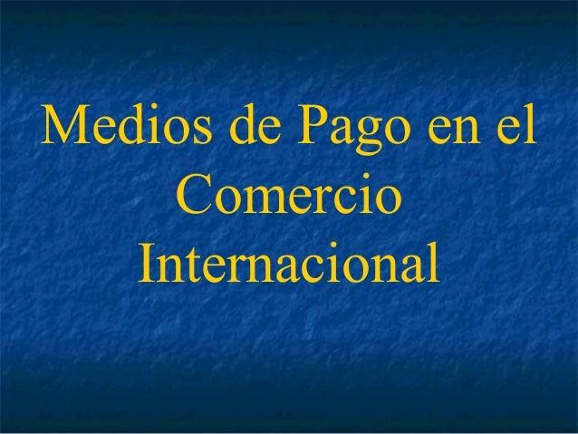 Medios de pago en el comercio internacional for Comercio exteriro