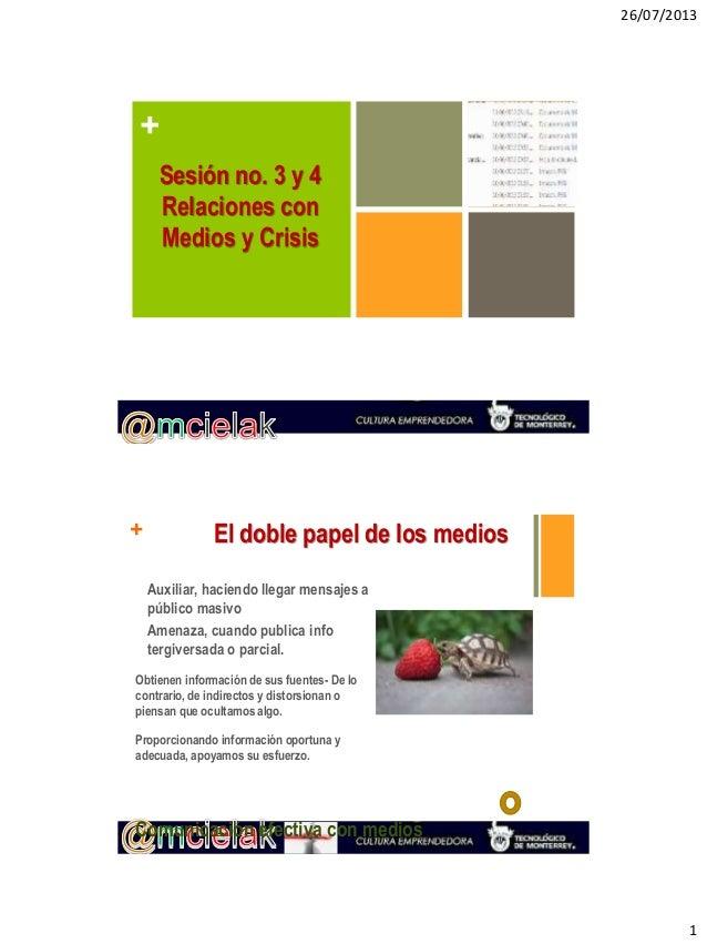 26/07/2013 1 + Sesión no. 3 y 4 Relaciones con Medios y Crisis + El doble papel de los medios Auxiliar, haciendo llegar me...