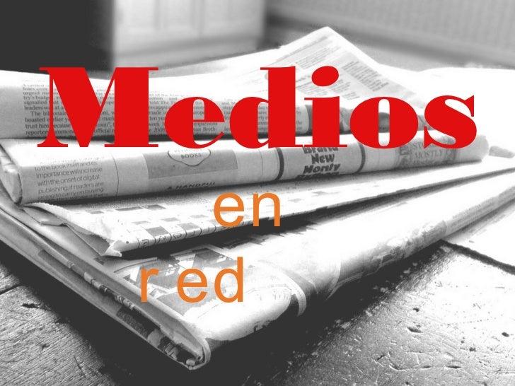Medios    en r ed