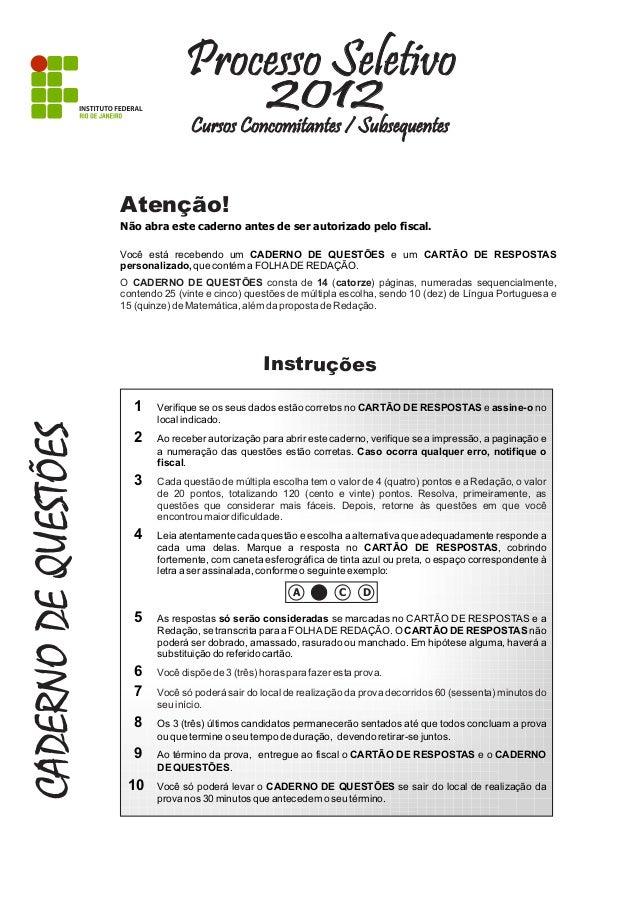 CADERNODEQUESTÕES 2012 Processo Seletivo Cursos Concomitantes / Subsequentes Atenção! Não abra este caderno antes de ser a...