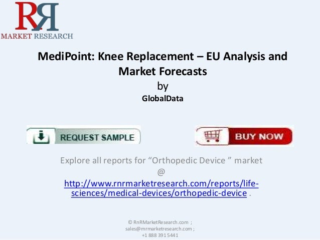 "MediPoint: Knee Replacement – EU Analysis and Market Forecasts by GlobalData  Explore all reports for ""Orthopedic Device ""..."