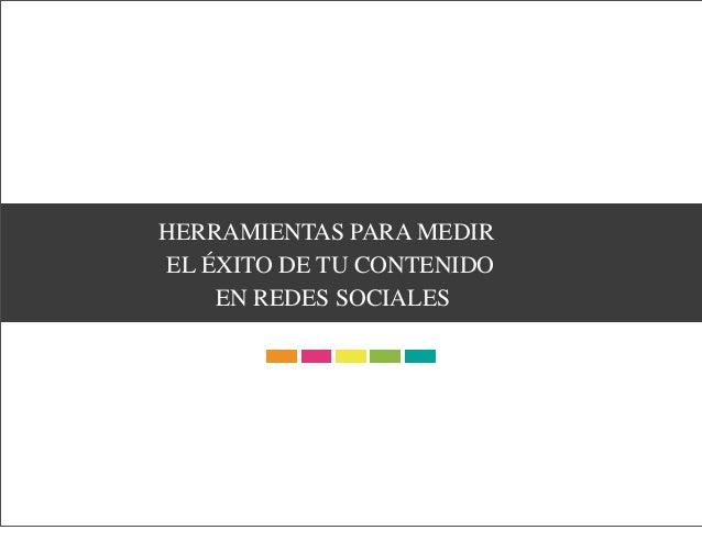 HERRAMIENTAS PARA MEDIR EL ÉXITO DE TU CONTENIDO EN REDES SOCIALES