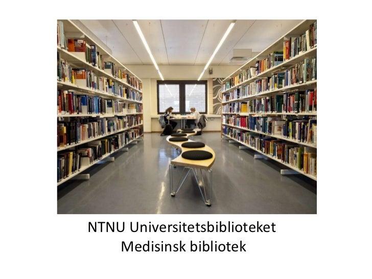 NTNU Universitetsbiblioteket<br /> Medisinsk bibliotek<br />