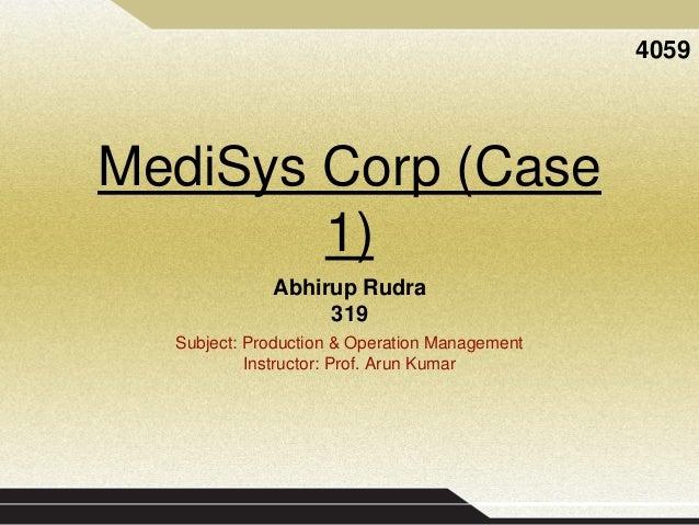 medisys corp case O estudo de caso é baseado na história do projeto intenscare, novo sistema de monitoramento remoto da empresa medisys corp a ser lançado no mercado.