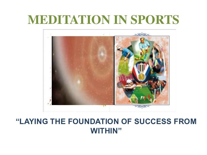 """MEDITATION IN SPORTS""""LAYING THE FOUNDATION OF SUCCESS FROM                WITHIN"""""""