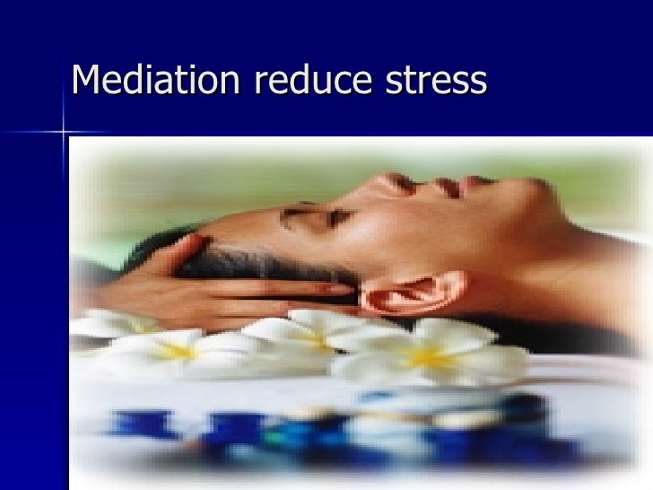 Mediation reduce stress