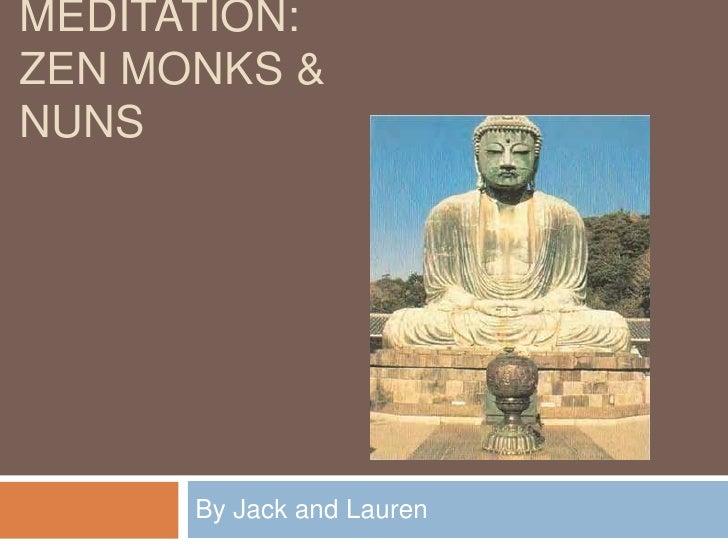 Meditation: Zen Monks & Nuns<br />By Jack and Lauren<br />