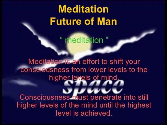 Meditation future man