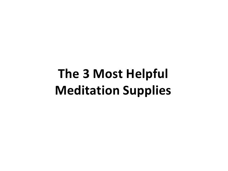 The 3 Most Helpful Meditation Supplies