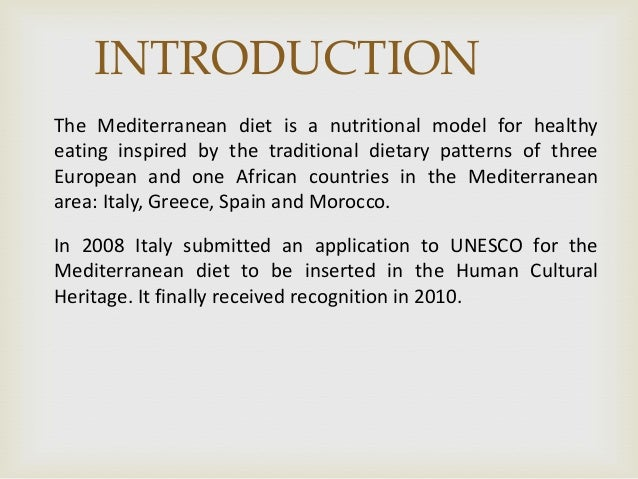 INTRODUCTION The Mediterranean diet is a nutritional model for healthy eating inspired by the traditional dietary patterns...