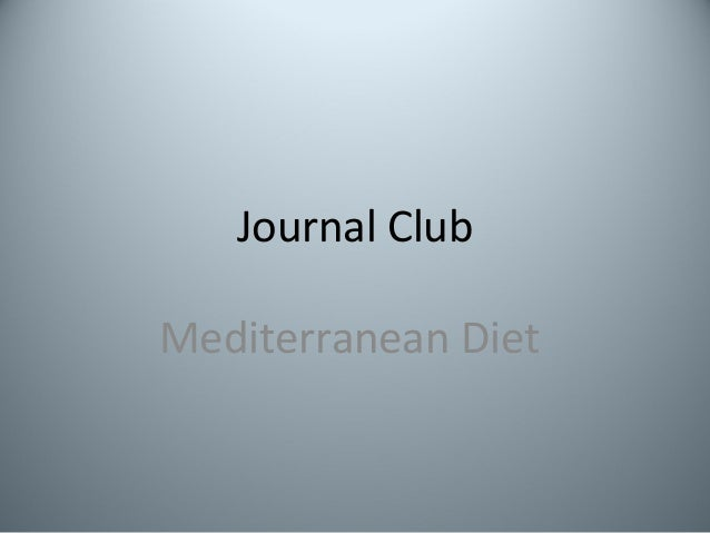Mediterranean diet primary prevention of cvd journal club