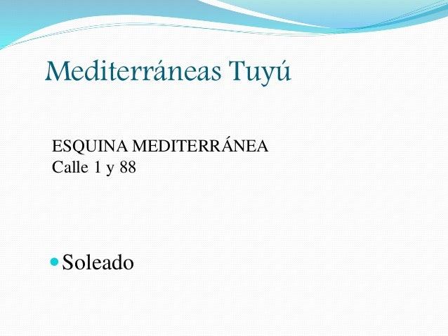 Mediterráneas Tuyú Soleado ESQUINA MEDITERRÁNEA Calle 1 y 88