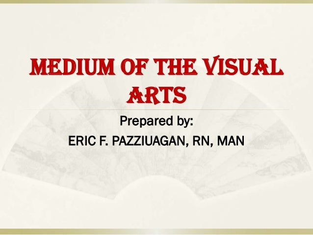 Medium of the visual arts