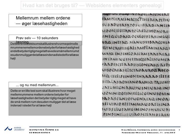 Hvad kan det bruges til? — Websidens elementers genealogi    Mellemrum mellem ordene    — øger læsehastigheden    Prøv sel...