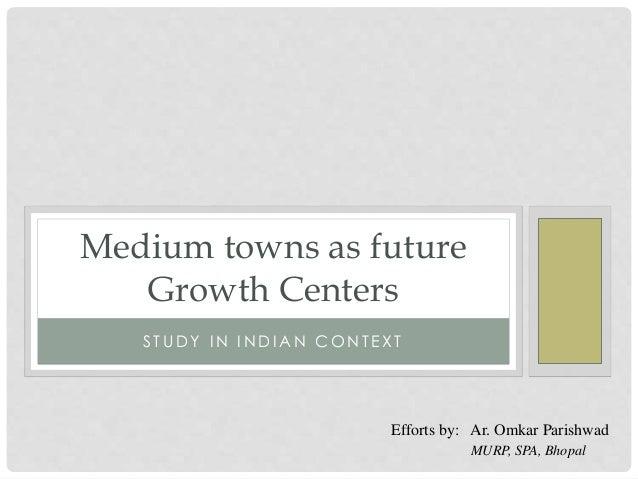 Medium towns as future growth centers