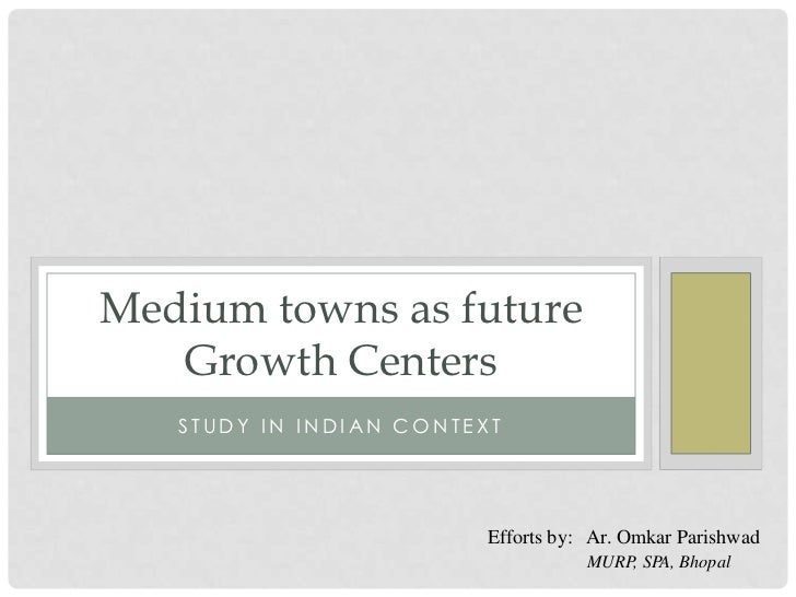 Medium towns as future growth centers