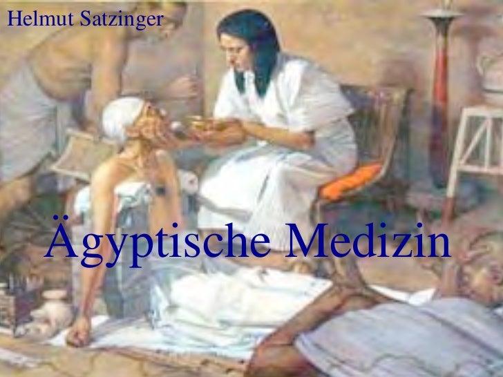 Helmut Satzinger    Ägyptische Medizin