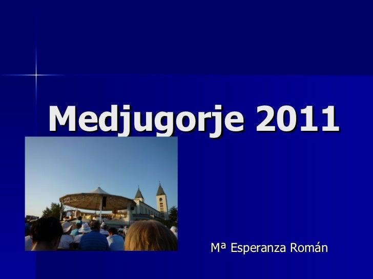 Medjugorje 2011 Mª Esperanza Román