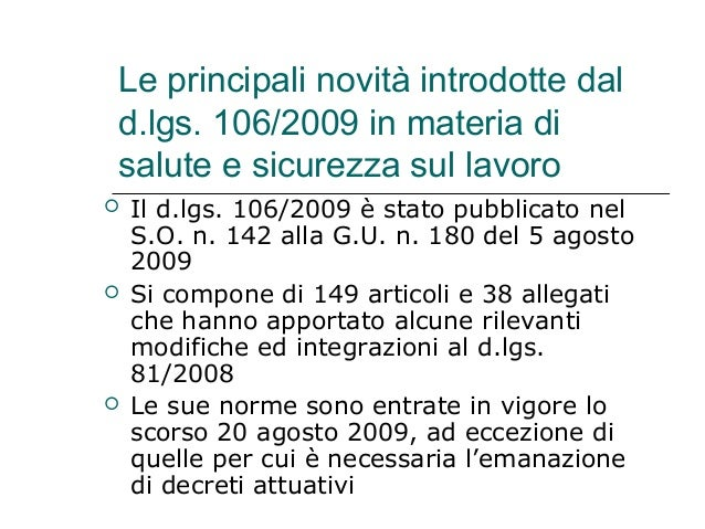 Le principali novità introdotte dal d.lgs. 106/2009 in materia di salute e sicurezza sul lavoro  Il d.lgs. 106/2009 è sta...