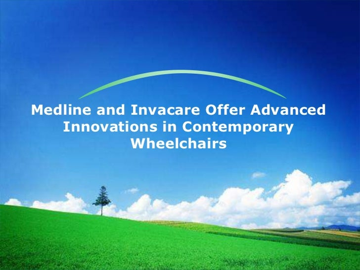 Medline and Invacare Offer Advanced   Innovations in Contemporary            Wheelchairs