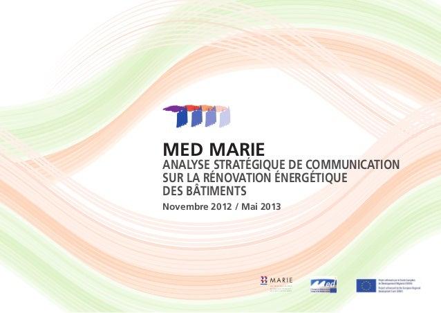 MED MARIE Analyse stratégique de communication sur la rénovation énergétique des bâtiments Novembre 2012 / Mai 2013 MEDITE...
