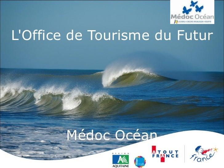 L'Office de Tourisme du Futur Médoc Océan
