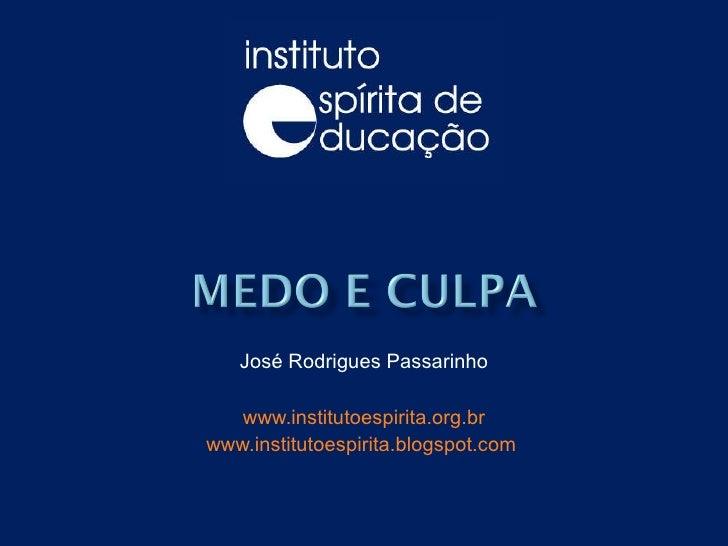 Medo e Culpa - Instituto Espírita de Educação