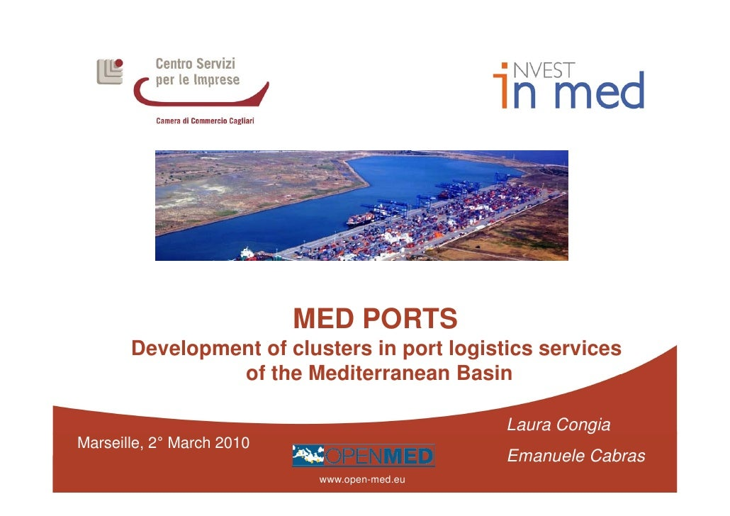 MED PORTS        Development of clusters in port logistics services                 of the Mediterranean Basin            ...